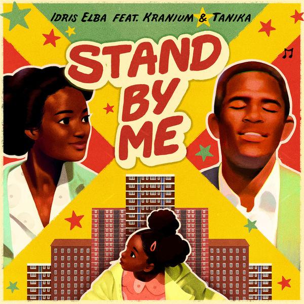 Idris Elba feat. Kranium & Tanika – Stand by Me (2019) Single