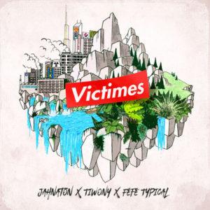 Jahnaton & Tiwony & Féfé Typical - Victimes (2019) Single
