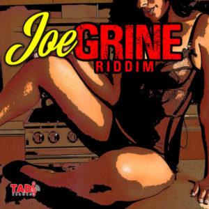 Joe Grine Riddim [Tad's Record] (2019)