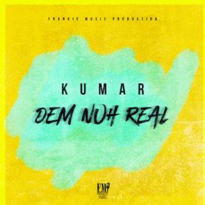 Kumar - Dem Nuh Real (2019) Single