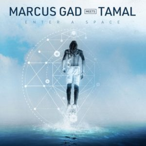 Marcus Gad meets Tamal - Enter a Space (2019) EP