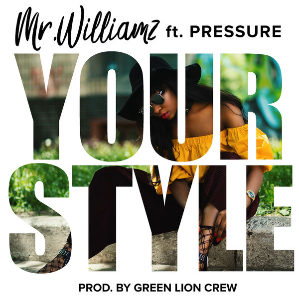 Mr. Williamz feat. Pressure - Your Style (2019) Single