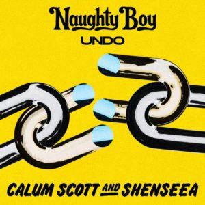 Naughty Boy feat. Calum Scott & Shenseea - Undo (2019) Single