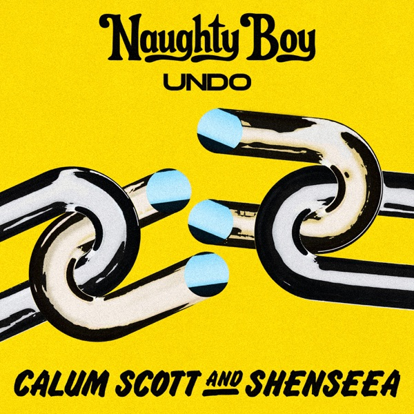 Naughty Boy feat. Calum Scott & Shenseea – Undo (2019) Single