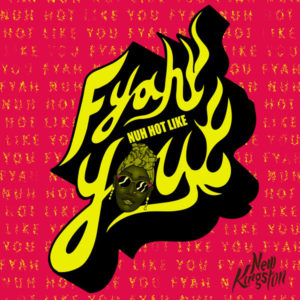 New Kingston - Fyah Nuh Hot Like You (2019) Single