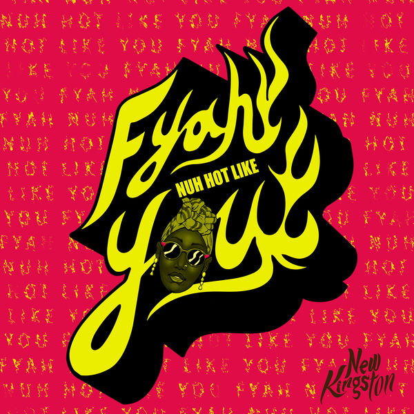 New Kingston – Fyah Nuh Hot Like You (2019) Single