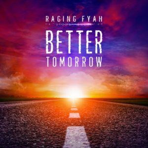 Raging Fyah - Better Tomorrow (2019) Single