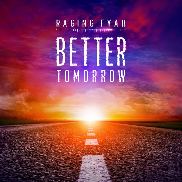Raging Fyah - Better Tomorrow (2019) Single