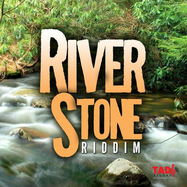 River Stone Riddim [Tad's Record] (2019)