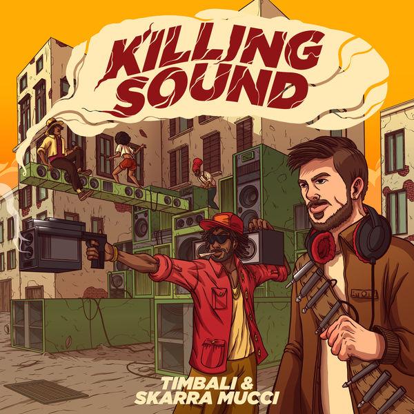 Timbali & Skarra Mucci - Killing Sound