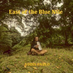 Addis Pablo - East Of The Blue Nile (2019) Single