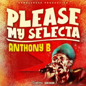 Anthony B - Please My Selecta (2019) Single