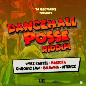 Dancehall Posse Riddim [TJ Records] (2019)