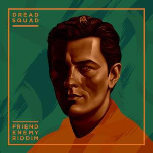 Friendenemy Riddim [Dreadsquad] (2019)