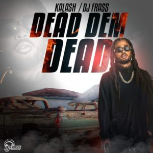 DJ Frass feat. Kalash - Dead Dem Dead (2019) Single