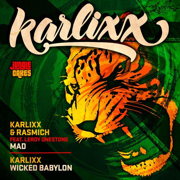 Karlixx & Rasmich feat. Leroy Onestone - Mad / Wicked Babylon (2019) EP