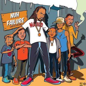 Mavado - Nuh Failure (Ghetto Youths) (2019) Single