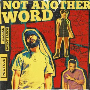Protoje, Lila Iké & Agent Sasco - Not Another Word (2019) Single