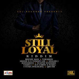 Still Loyal Riddim [SOL Records] (2019)