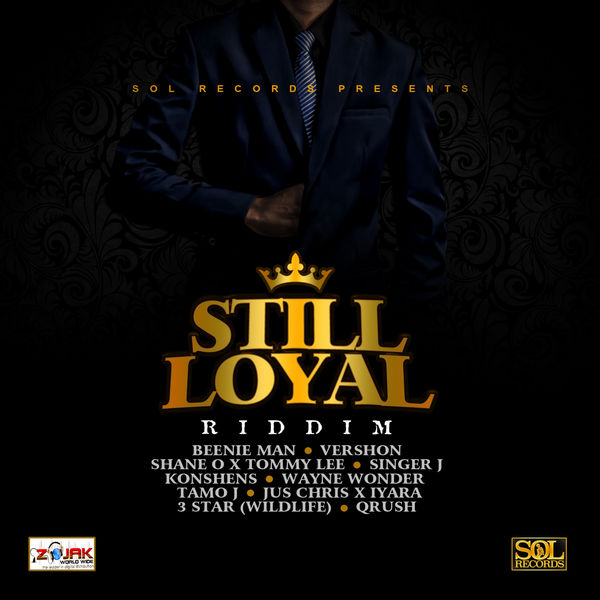 Still Loyal Riddim [SOL Records] (2019)