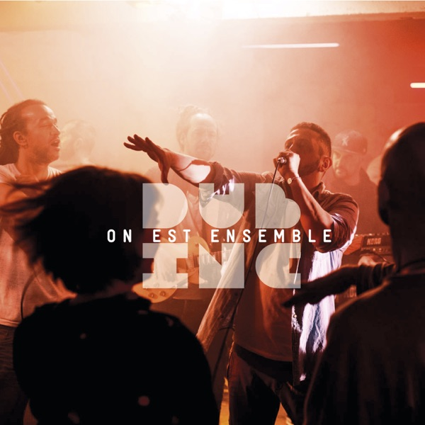 Dub Inc – On est ensemble (2019) Single