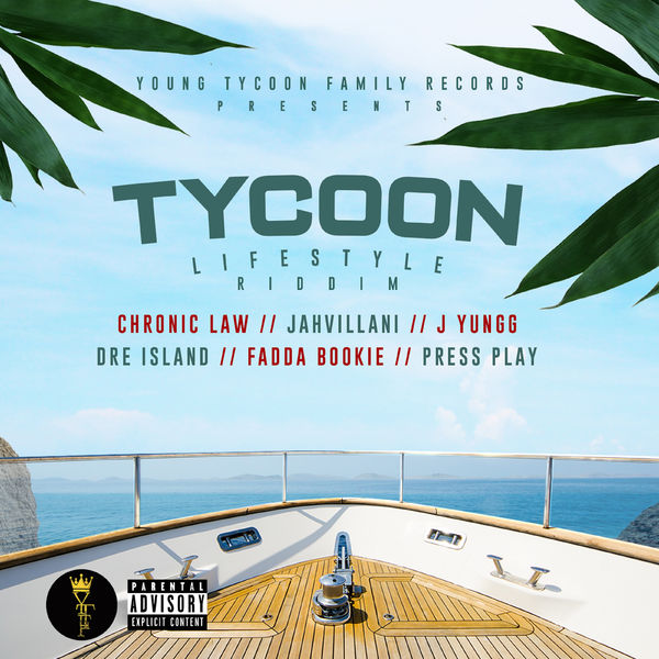 Tycoon Lifestyle Riddim [Young Tycoon Family Records] (2019)