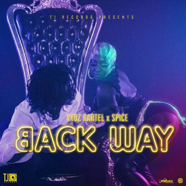 Vybz Kartel x Spice - Back Way (2019) Single