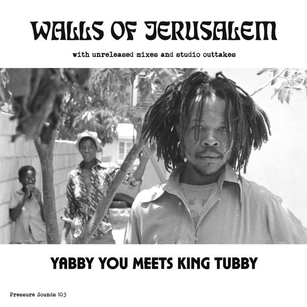 Yabby You meets King Tubby - The Walls Of Jerusalem (2019) Album