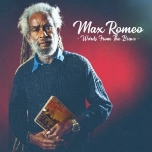 Max Romeo - Words From The Brave (2019) Album