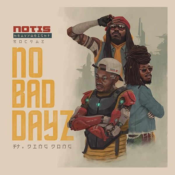 Notis Heavyweight Rockaz feat. Ding Dong - No Bad Dayz (2019) Remix
