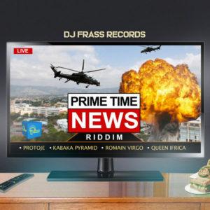 Prime Time News Riddim [DJ Frass Records] (2019)