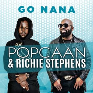 Popcaan & Richie Stephens – GO NANA (2019) Single