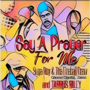 Tarrus Riley, Suga Roy, The Fireball Crew, Zareb & Conrad Crystal – Say a Prayer For Me (2019) Single