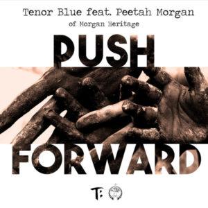 Tenor Blue feat. Peetah Morgan - Push Forward (2019) Single