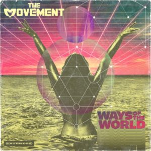 The Movement - Ways Of The World (2019) Album