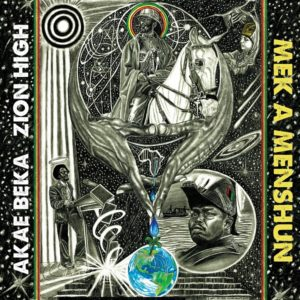 Akae Beka x Zion High – Mek a Menshun (2019) Album