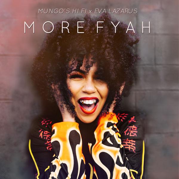 Mungo's Hi Fi x Eva Lazarus - More Fyah (2019) Album