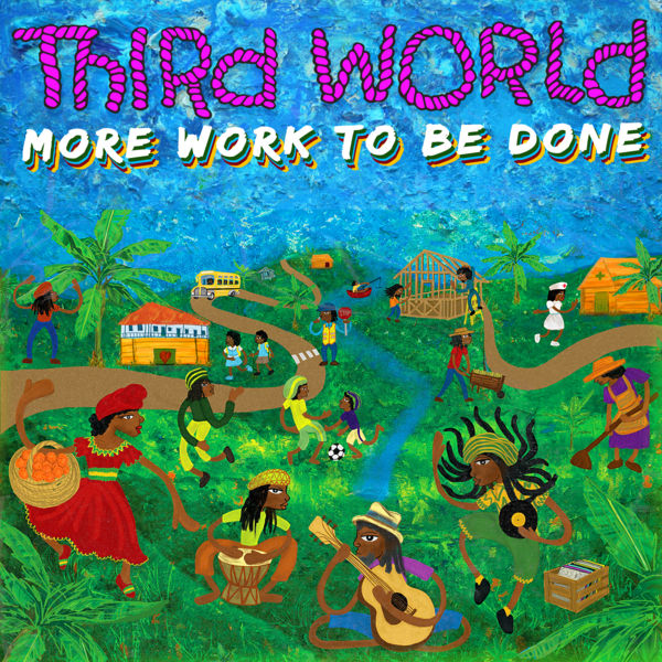 Third World - More Work to Be Done (2019) Album