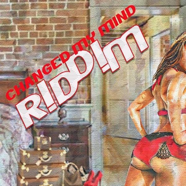 Change My Mind Riddim [Stingray Records] (2019)