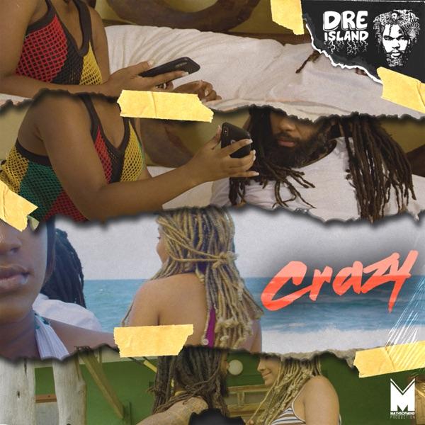 Dre Island - Crazy (2019) Single