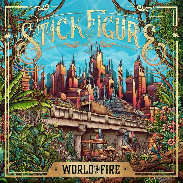 Stick Figure - World on Fire (2019) Album