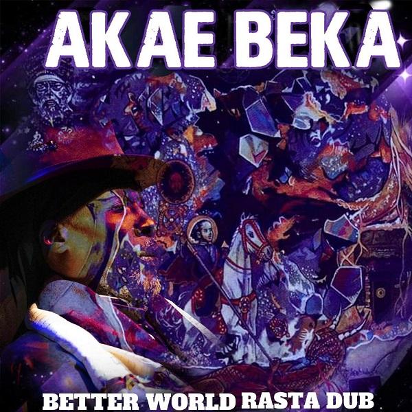 Akae Beka - Better World Rasta Dub (2019) Album
