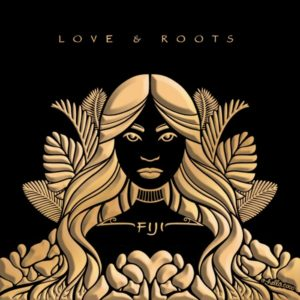 Fiji - Love & Roots (2019) Album