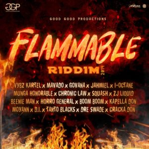 Flammable Riddim [Good Good Productions] (2019)