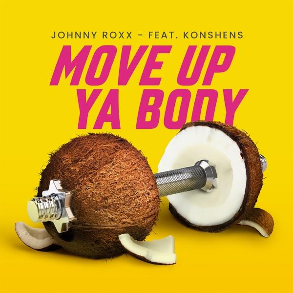 Johnny Roxx feat. Konshens - Move Up Ya Body (2019) Single
