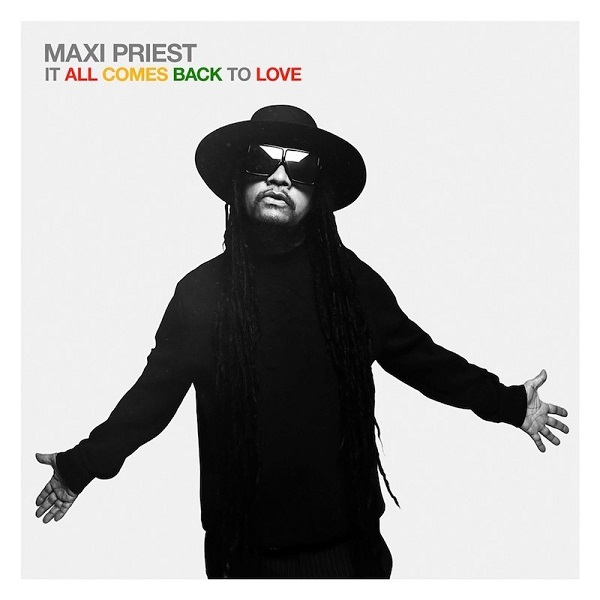 Maxi Priest - It All Comes Back To Love (2019) Album
