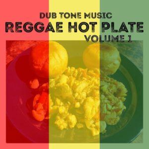 Reggae Hot Plate - Vol. 1 [Dub Tone Music] (2019) Album