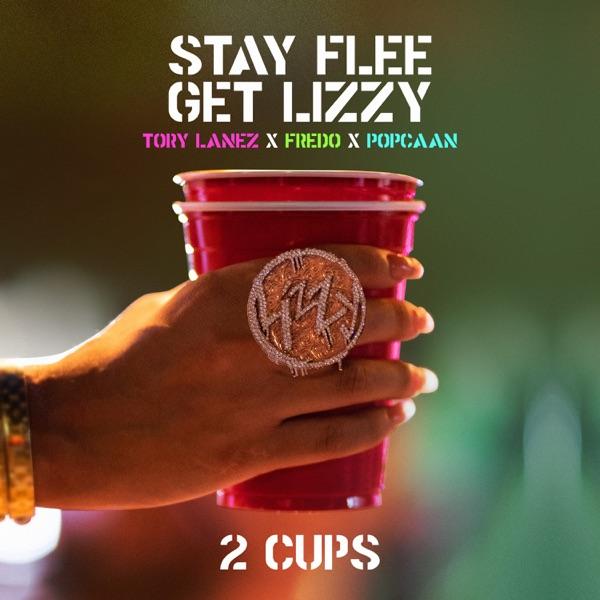 Stay Flee Get Lizzy, Tory Lanez, Fredo & Popcaan - 2 Cups (2019) Single