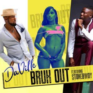 Da'Ville feat. Stonebwoy - Bruk Out (2019) Single