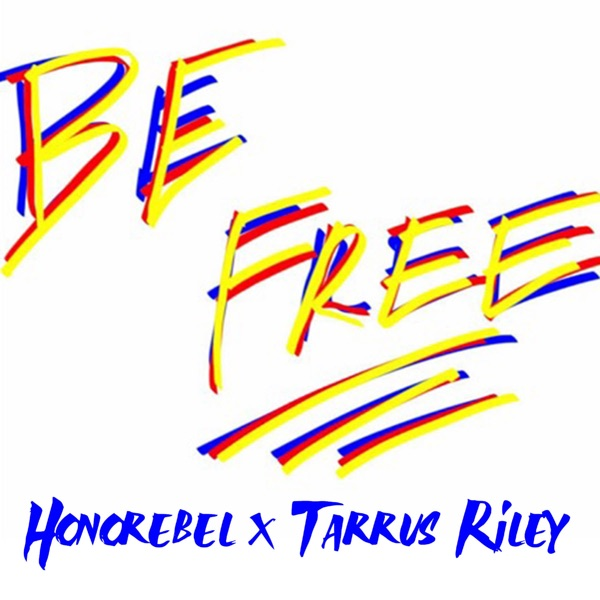 Honorebel x Tarrus Riley - Be Free (2019) EP
